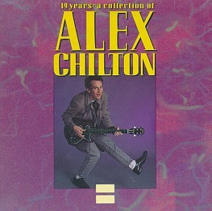 Alex Chilton 19 Years A Collection