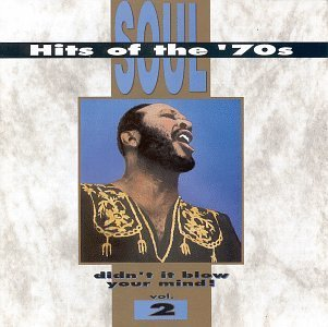 Soul Hits Of The '70s Vol. 2 Didn't It Blow Your Min Originals El Chicano Moments Soul Hits Of The '70s