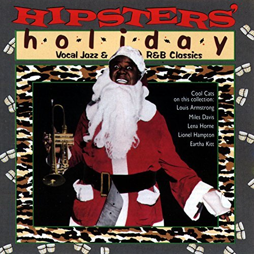Hipster's Holiday Vocal Jaz Hipster's Holiday Vocal Jazz & Horne Kitt Bailey