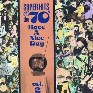 Super Hits Of The 70's Vol. 2 Have A Nice Day! Greenbaum Vanity Fare Martin Super Hits Of The 70's