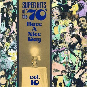 Super Hits Of The 70's Vol. 10 Have A Nice Day! Hammond Lawrence Skylark Super Hits Of The 70's