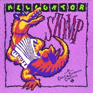 Alligator Stomp Cajun & Zydeco Classics Chenier Beausoleil Sonnier Alligator Stomp