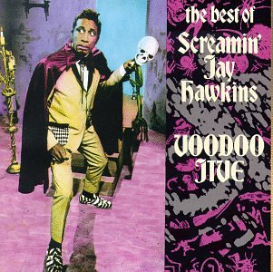 Screamin' Jay Hawkins Voodoo Jive Best Of