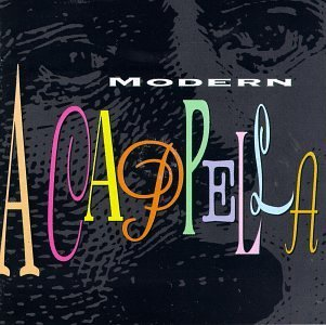 Modern A Cappella Modern A Cappella En Vogue Mcferrin Nylons Yes Take 6 Bangles Rundgren Roches