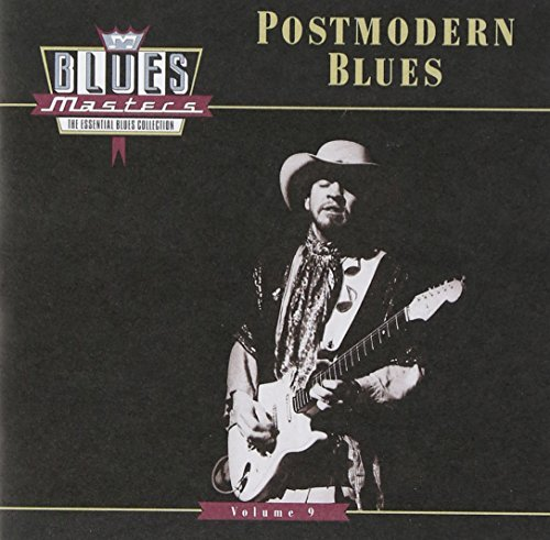 Blues Masters Vol. 9 Postmodern Blues Blues Masters