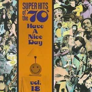 Super Hits Of The 70's Vol. 18 Have A Nice Day! Fender Wright Bishop Gross Super Hits Of The 70's