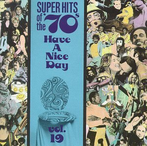Super Hits Of The 70's Vol. 19 Have A Nice Day! Orleans Cummings Nolan Soul Super Hits Of The 70's