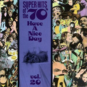 Super Hits Of The 70's Vol. 20 Have A Nice Day Davis Goddes Richard Dees Hot Super Hits Of The 70's