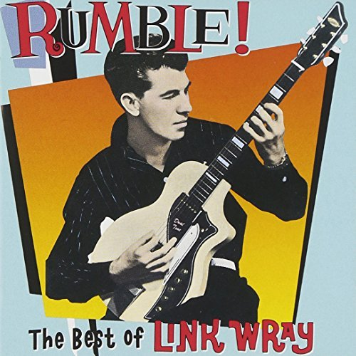 Link Wray Rumble! Best Of