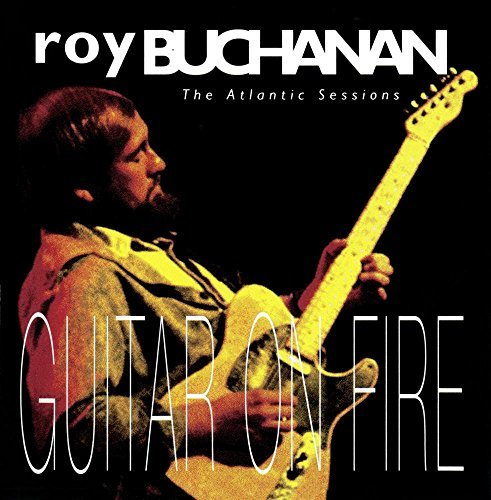 Roy Buchanan Guitar On Fire Atlantic Sessi CD R