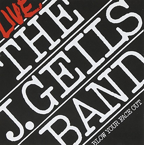 The J. Geils Band Blow Your Face Out Blow Your Face Out