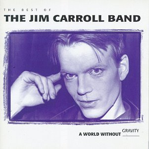 Jim Carroll Best Of World Without Gravity
