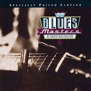 Blues Masters Sampler Blues Masters Sampler Reed Waters Collins King Vaughan Turner Brown Walker