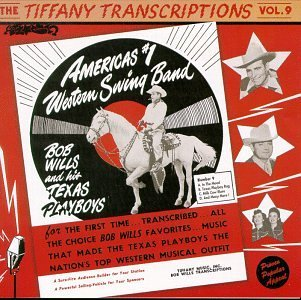 Wills Bob & His Texas Playboys Vol. 9 In The Mood Tiffany Transcriptions