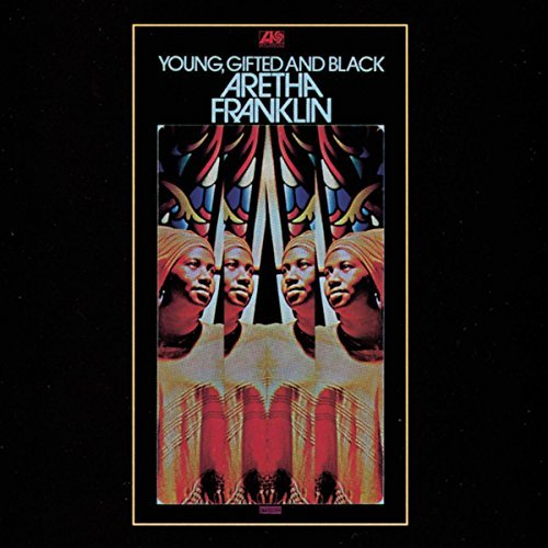 Aretha Franklin Young Gifted & Black