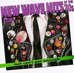 Just Can't Get Enough Vol. 3 New Wave Hits Of The 80 Numan B 52's Romantics Squeeze Just Can't Get Enough