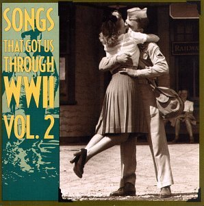 Songs That Got Us Through W Vol. 2 Songs That Got Us Throu Miller Crosby Andrews Stafford Songs That Got Us Through Wwi
