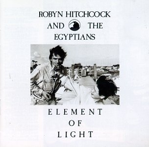 Robyn & Egyptians Hitchcock Element Of Light