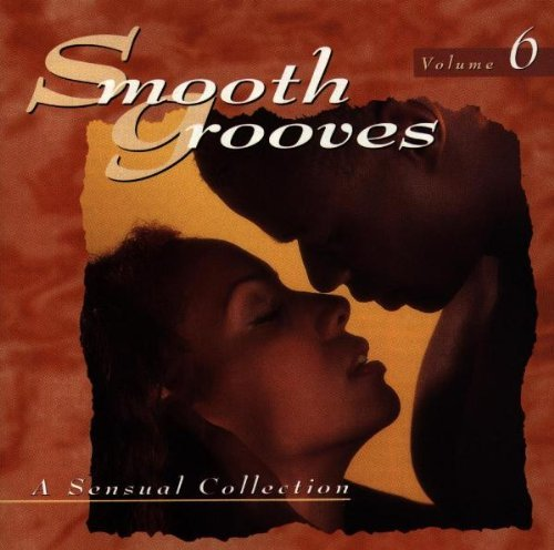 Smooth Grooves Vol. 6 Sensual Collection Hyman & Henderson Laws Murdock Smooth Grooves