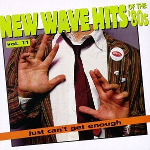 Just Can't Get Enough Vol. 11 New Wave Hits Of The 8 Big Country Nena Joboxers Fixx Just Can't Get Enough