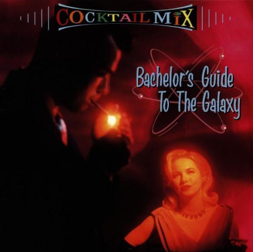 Cocktail Mix Vol. 1 Bachelor's Guide To The