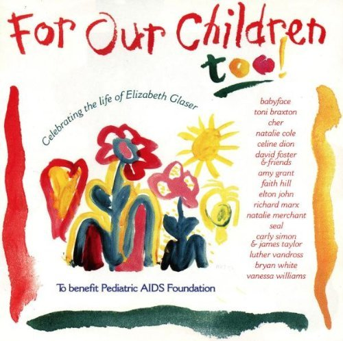 For Our Children Too For Our Children Too Braxton Dion Vandross Grant Simon Belafonte Elton John
