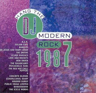 Modern Rock 1987 Hang The Dj R.E.M. Bangles Smiths Modern Rock