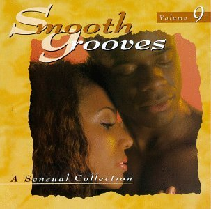 Smooth Grooves Vol. 9 Sensual Collection Skyy Tavares Rose Royce Zapp Smooth Grooves
