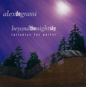 Alex De Grassi Beyond The Night Sky Lullabies For Guitar
