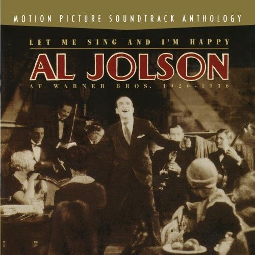 Al Jolson Let Me Sing & I'm Happy