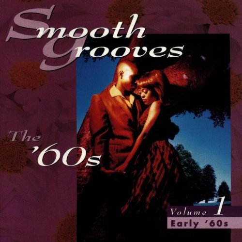 Smooth Grooves Vol. 1 '60s Thomas Redding King Bland Smooth Grooves