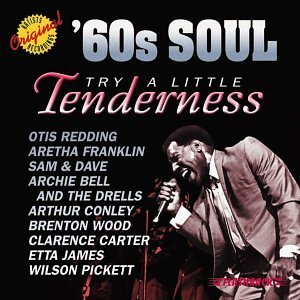 60's Soul Try A Little Tenderness Try A Little Tenderness