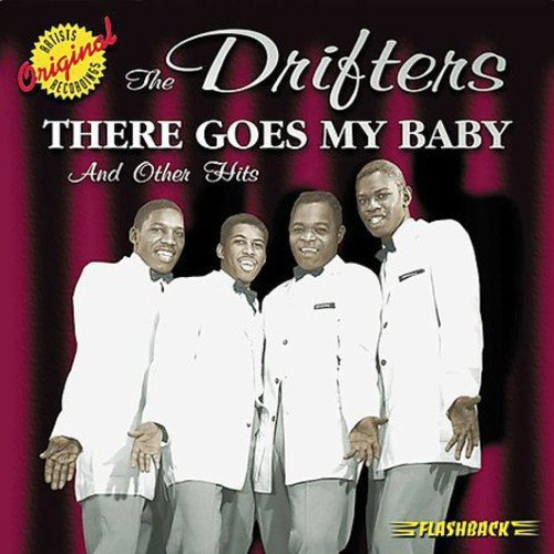 Drifters There Goes My Baby