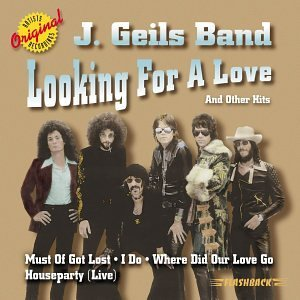 The J. Geils Band Looking For Love