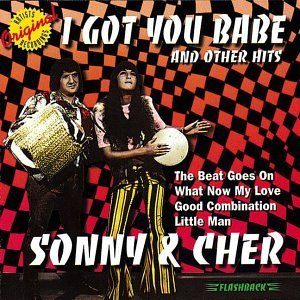 Sonny & Cher I Got You Babe & Other Hits