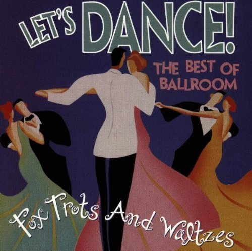 Let's Dance Best Of Ballroo Foxtrots & Waltzes Let's Dance Best Of Ballroom