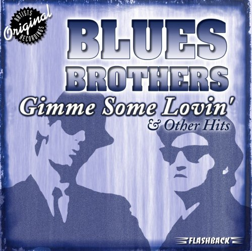 Blues Brothers Gimme Some Lovin' & Other Hits