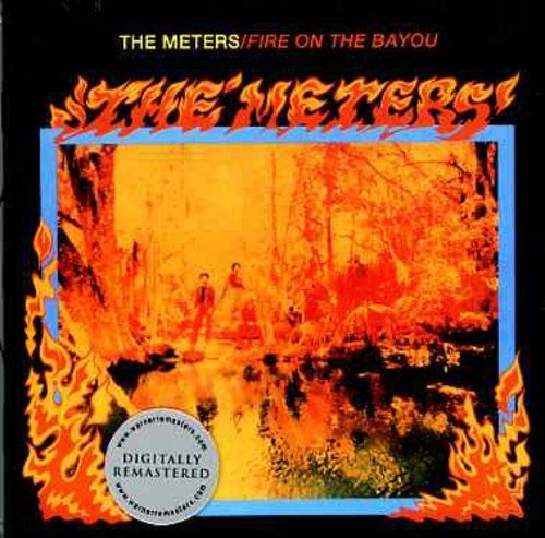 Meters Fire On The Bayou Import Gbr Remastered Incl. Bonus Tracks