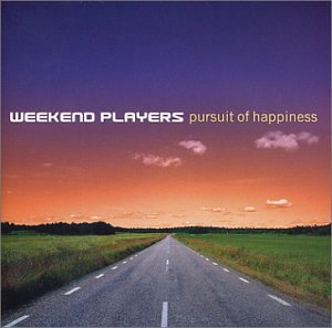 Weekend Players Pursuit Of Happiness