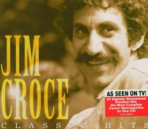 Jim Croce Classic Hits Of Jim Croce Classic Hits Of Jim Croce