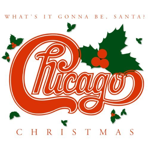 Chicago Christmas What's It Gonna Be