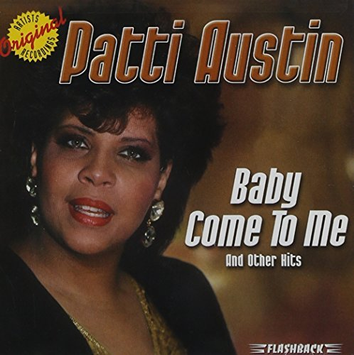 Patti Austin Baby Come To Me & Other Hits