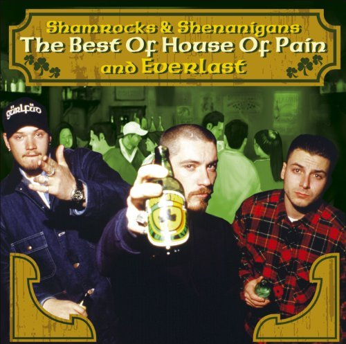 House Of Pain & Everlast Best Of Shamrocks & Shenanigan Explicit Version
