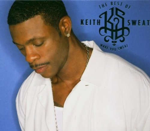 Keith Sweat Best Of Keith Sweat Make You