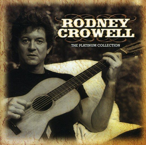 Rodney Crowell Platinum Collection Import Gbr