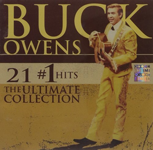 Buck Owens 21 #1 Hits The Ultimate Colle