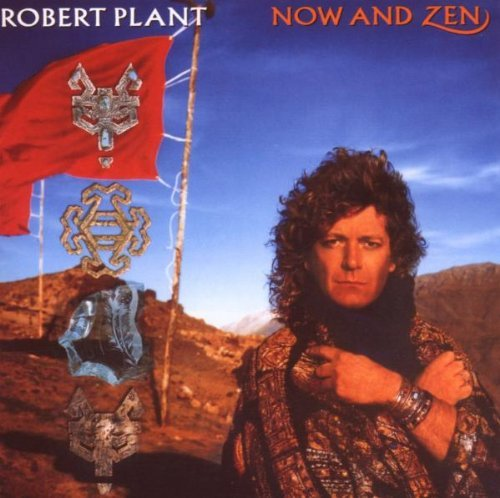 Robert Plant Now & Zen Remastered