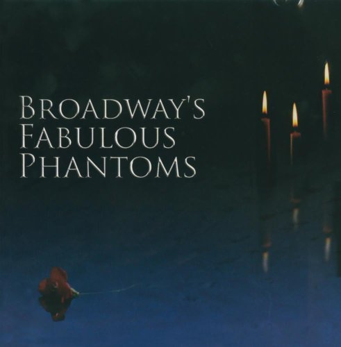 Broadway's Fabulous Phantoms Broadway's Fabulous Phantoms CD R