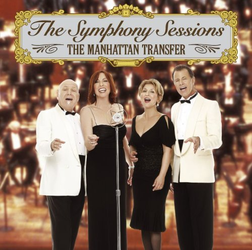 Manhattan Transfer Symphony Sessions