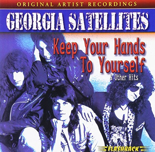 Georgia Satellites Keep Your Hands To Yourself &